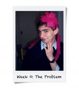 Week 0: The Problem...