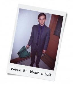 Week 8: Wear a Suit Everyday