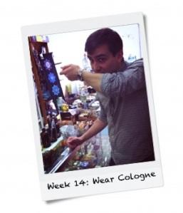 Week 14: Wear Cologne