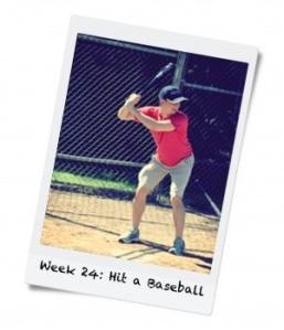 Week 24: Hit a Baseball