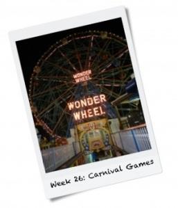 Week 26: Win at Carnival Games
