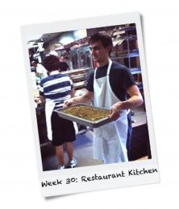 Week 30: Work in a Restaurant Kitchen