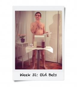 Week 31: Make Good on Old Bets