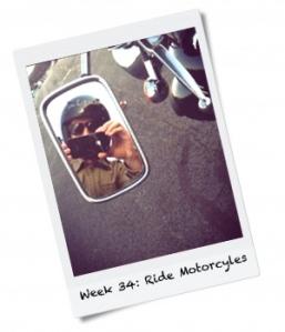 Week 34: Ride a Motorcycle