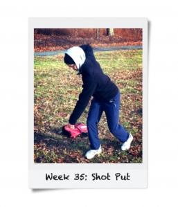 Week 35: Throw a Shot Put