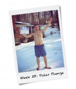 Week 38: Do a Polar Bear Plunge