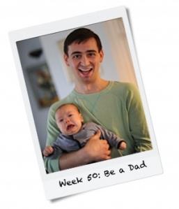 Week 50: Be a Dad
